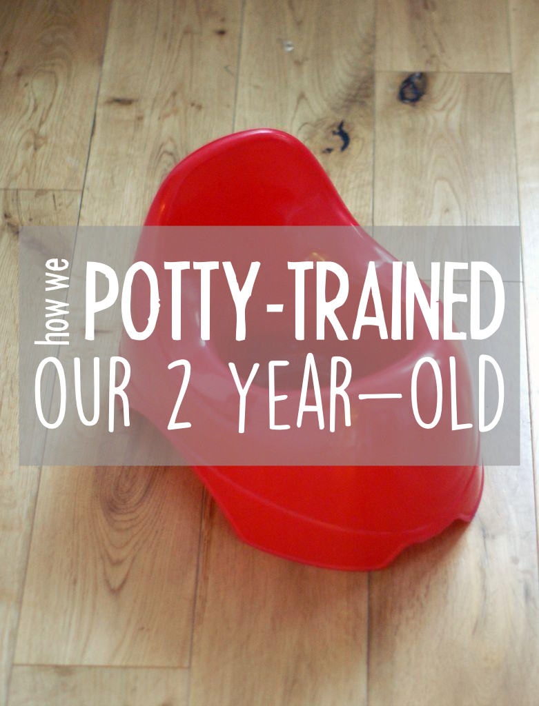 How we potty-trained our 2 year old